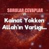 KAİNAT YOKKEN, ALLAH'IN VARLIĞI…